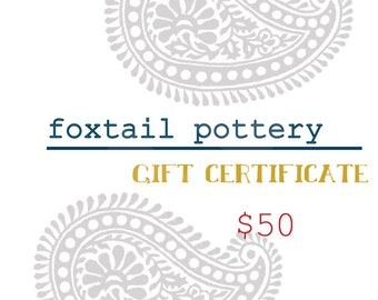 Gift Certificate - Foxtail Pottery