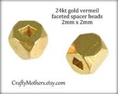 New Lower Price! Bali 24kt Gold Vermeil Faceted Spacer Beads, 2mm x 2mm, genuine artisan-made supplies, precious metal, spacer bead