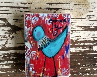Whimsical Bird painting, embrace joy,  ACEO  Reproduction Mounted On Wood Block by Sunshine Girl Designs (2.5 x 3.5 Inches Print)