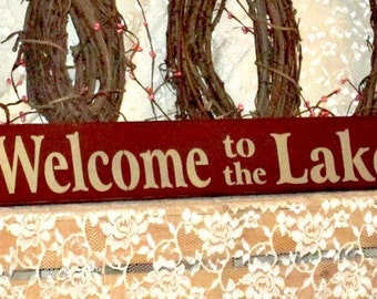 Welcome to the Lake  - Primitive Country Painted Wall Sign, Country decor, Wall Decor, Lake House Sign, Beach Decor, Vacation Home Decor
