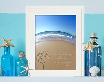 Take delight in the Lord, and he will give you the desires of your heart Sign  - Spiritual  Wall Art- Psalm 37:4- Beach Photography