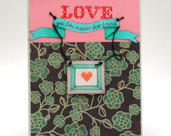 Love You Like a Sister One of a Kind Handmade Card
