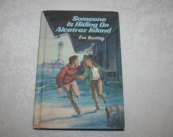 """Vintage Children's Hard Cover Book """" Someone Is Hiding On Alcatraz Island """" By Eve Bunting 1984"""