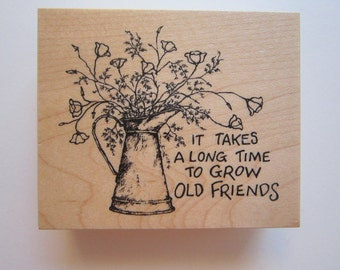 rubber stamp - It takes a long time to grow old friends - watering can phrase stamp - G-2239