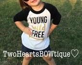 YOUNG wild FREE shirt -- baby girl tee toddler glitter gold shirt