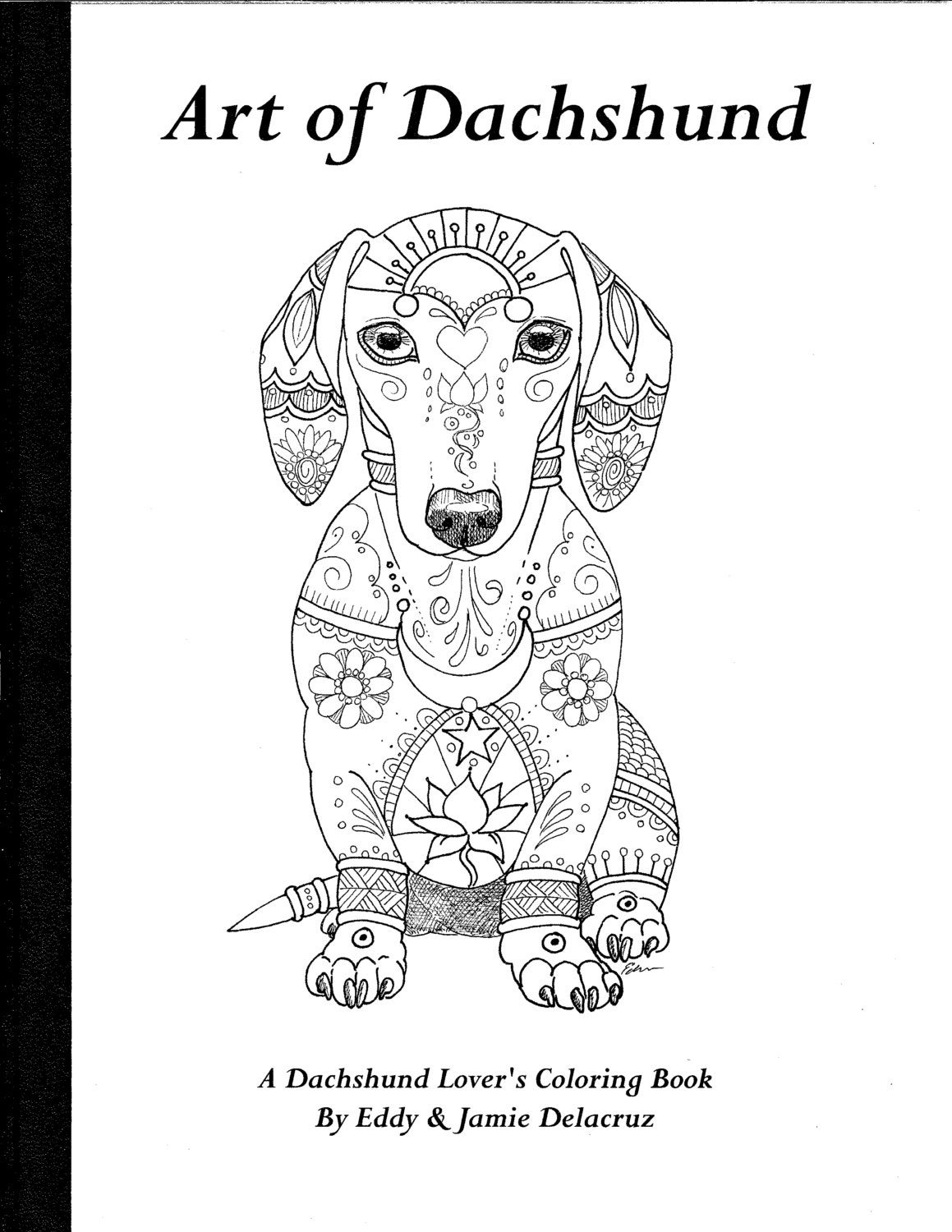 Art Of Dachshund Coloring Book Volume No 1 Physical