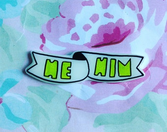 they, them brooch, he him button, Gender neutral pronoun pin,  brooch, rad pin, pin back, lapel pin