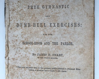 1864 Manual of Free Gymnastic and Dumb-Bell Exercises by James Smart