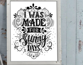 I was made for sunny days - satin matte poster. Medium A3, 30x42 cm.