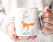 Oh For Fox Sake Mug -  Fox Mug | Zero Fox Coffee Mug | Funny Mug | Unique Mug | Birthday | Christmas | Mother's Day