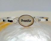 Breathe Bangle - Inspirational Word Bracelet - Reiki Jewellery - Yoga - Just Breathe