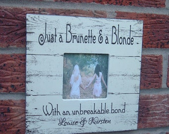 Best Friends picture frame brunette blonde photo frame personalized  8x8 inch
