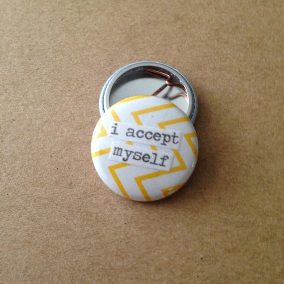 i accept myself pinback button magnet zipper pull mirror. Black Bedroom Furniture Sets. Home Design Ideas