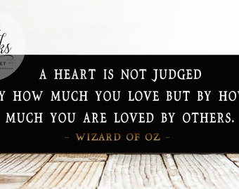A Heart Is Not Judged.. Wizard Of Oz Wood Sign