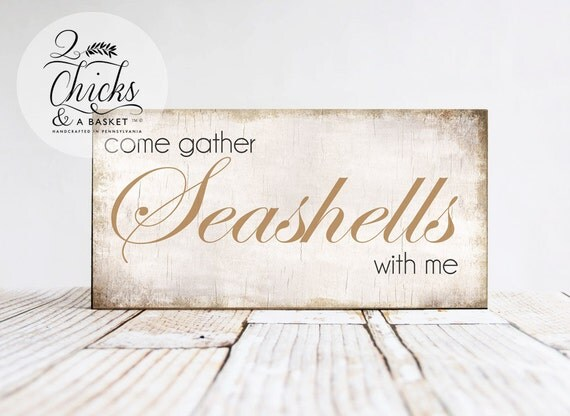 Come Gather Seashells With Me Wood Beach, Summer, or Lake Sign
