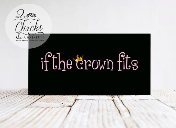 If The Crown Fits Funny Wood Sign