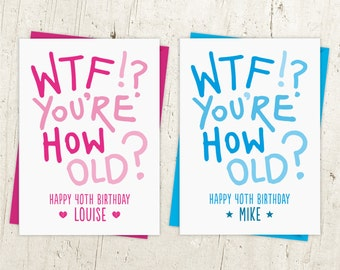 WTF You're How Old 40th Birthday Card