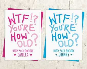 WTF You're How Old 50th Birthday Card