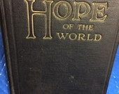 Hope of the World Pacific Press Publishing Mt View Calif 1925 Book Coming of Christ illustrations photo Alonzo Baker author