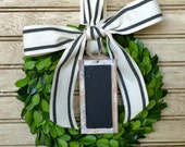Boxwood Wreath with Striped Ribbon, added distressed chalkboard wood label.