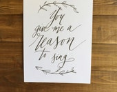 A Reason to Sing  Hand Written Calligraphy Print Digital Download Size 8 x 10