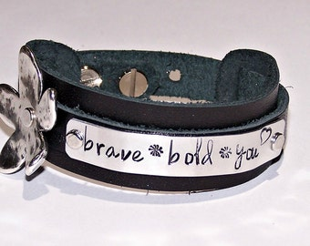 brave bold you Black Leather Cuff Bracelet or Personalize - Your Choice of Words - Hand Stamped - Metal Stamped - Inspirational - Empowering