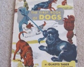 The First Book of Dogs // Hard Cover Childrens Book // Gladys Taber // Circa 1949