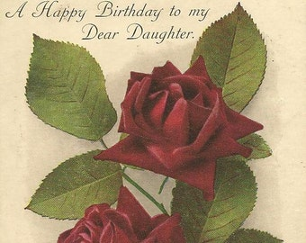 Happy Birthday to My Dear Daughter Deep Red Roses Vintage Postcard The Alphaloa Publishing Interesting Message WWI era card