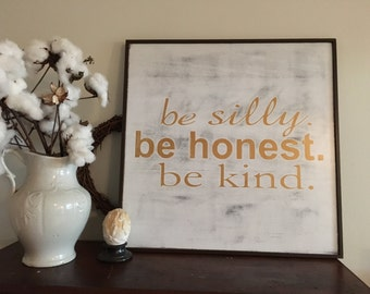 """Be Silly Be Honest Be Kind Sign,8""""x10"""", Restoration Hardware Inspired"""