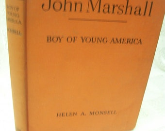 John Marshall Boy Of Young America By Helen A. Monsell 1949 HB