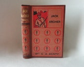 Antique Book JACK ARCHER by G A Henty Geo M Hill A Tale of the Crimea Undated Art Deco Illustrated Hardcover Decorative Old Book Adventure