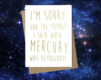 I'm Sorry - Mercury Retrograde