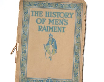 The History of Men's Raiment, Clothing, Dress, Fashion History, 1912, Strouse & Brothers, Edwardian, advertising