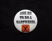 Ask Me To Do A Cartwheel Pinback Button