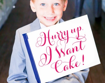 Funny Wedding Sign Hurry Up I Want Cake | Ring Bearer Flower Girl Banner Wedding Flag | Pennant Toddler | Modern Rustic Romantic Script Font