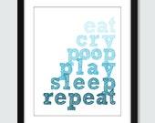 A Baby's Life - Eat  Cry Poop Play Sleep Repeat - Wall Art - 8x10 Custom Wall Print Poster