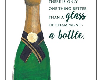 The Bevy Collection - There is Only One Thing Better than a Glass of Champagne - A Bottle.  - GREETING CARD