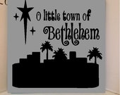Beautiful 8x8 wooden board sign with vinyl quote O Little Town of Bethlehem