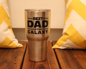 Best Dad in the Galaxy Stainless Tumbler/Ozark Trail 30 oz. Father's Day