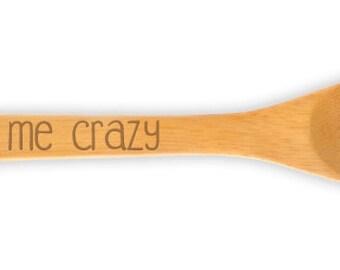 Engraved Wooden Spork etched design 10570 Stir Me Crazy