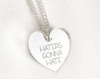 Haters Gonna Hate Necklace - Silver Heart