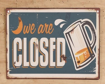 Closed Sign , Beer Art, Wall Art, Beer Sign, Metal Art, Beer Gift , Tap Beer, Enthusiast Bar Decor Office Art Vintage Inspired , Fall Trends