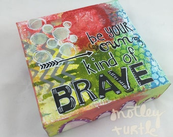 """Brave Mixed Media Gallery Canvas; 5"""" x 5"""""""