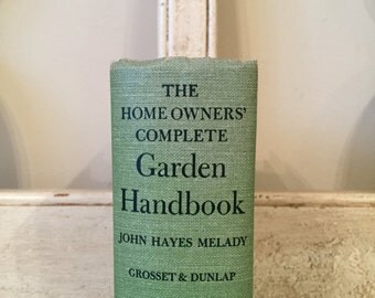 Vintage Garden Book from 1954 - The Home Owner's Complete Garden Book