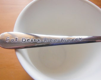 Eat Drink And Be Merry Hand Stamped Teaspoon