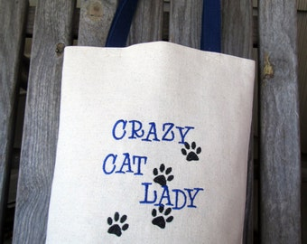 Crazy Cat Lady Funny Quote Bag, Embroidered Shopping Tote Bag, Mother's Day Gift, Knitting Bag, Beach Tote, Project Bag, Silly Saying Bag