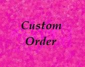 Custom order for Renita