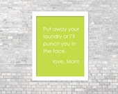 Put Away Your Laundry or I'll Punch you in the Face Cheeky Modern Art Print Neon Lime Green Funny Laundry Art Print Funny Art Poster Digital