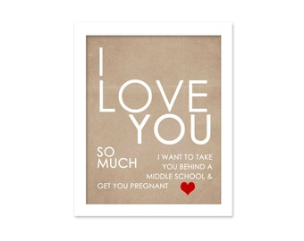 Funny Snarky Adult Digital Art Print I Love You So Much Kraft White Typography Poster Digital Art Print Quirky Adult Humour Funny Art Print