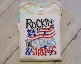 Rockin the Stars and Stripes---4th of July-Independence Day-- Embroidered Shirt or Bodysuit